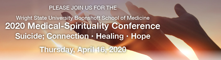 2020 Medical-Spirituality Conference - Suicide; Connection; Healing; Hope