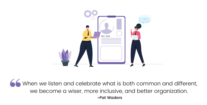 When we listen and celebrate what is both common and different, we become a wiser, more inclusive, and better organization—Pat Wadors